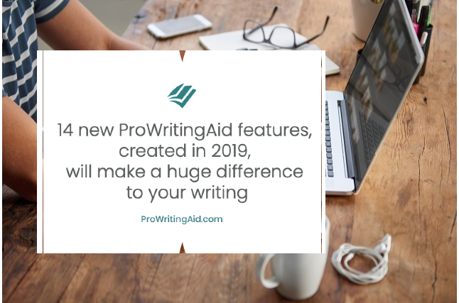 How We Improved ProWritingAid for You in 2019