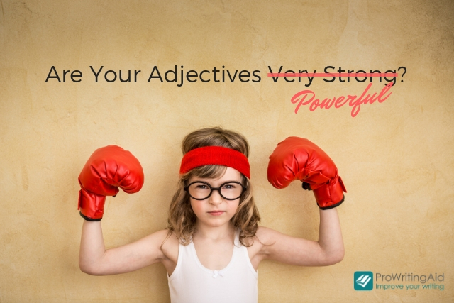 Are Your Adjectives Powerful?