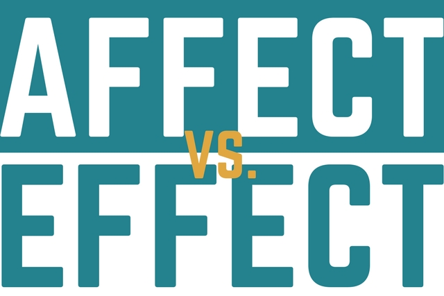 Affect vs. Effect: When to use each