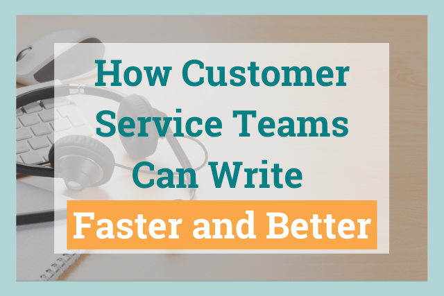 How Customer Service Teams Write Faster and Better with ProWritingAid