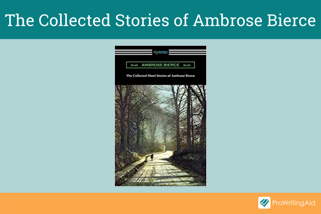The Collected Short Stories of Ambrose Bierce
