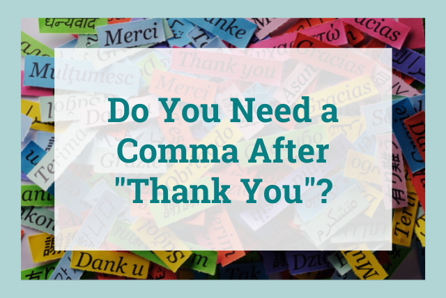 """When to Use Commas After """"Thank You"""" in Your Writing"""