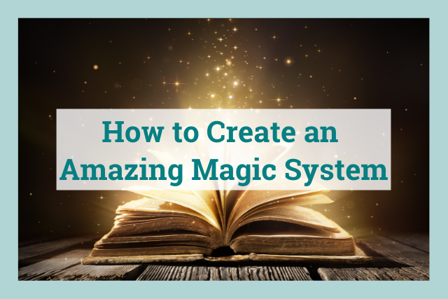How to Build an Amazing Magic System for Your Fantasy Novel