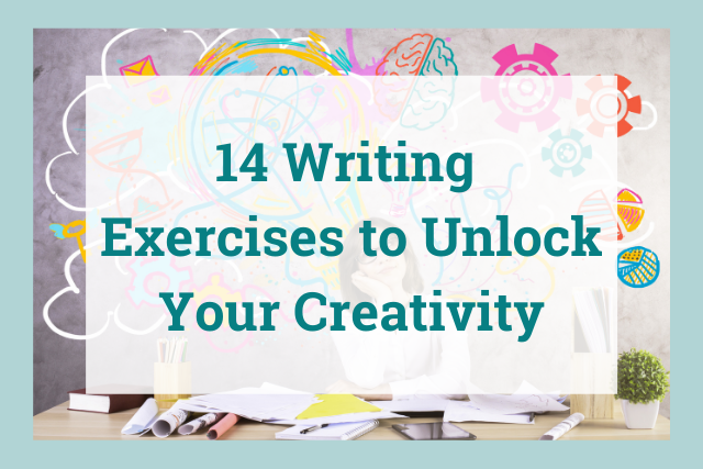 14 Creative Writing Exercises to Improve Your Writing (Great for Beginners AND Pros)