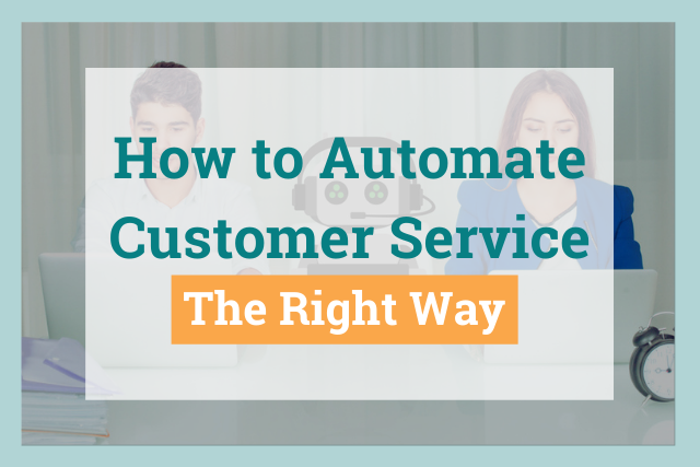 Boost Customer and Employee Experiences with Customer Service Automation