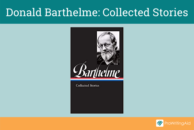Donald Barthelme: Collected Stories