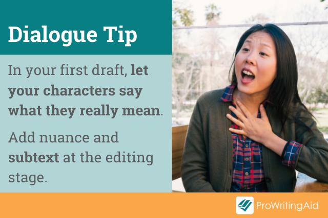 dialogue tip: add subtext later