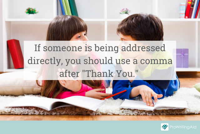direct address = use a comma after thank you