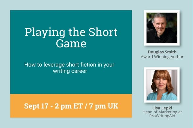 Webinar Replay: Playing the Short Game: How to leverage short fiction in your writing career