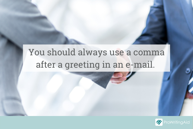 using a comma after an email greeting