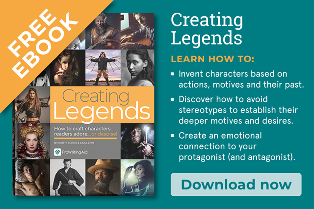 Creating Legends: How to Create Characters Your Readers Adore... or Despise!