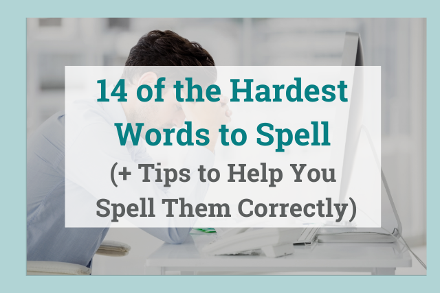 How to Spell 14 of the Hardest Words in the English Language