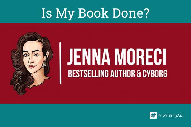 Jenna Moreci- is my book done?