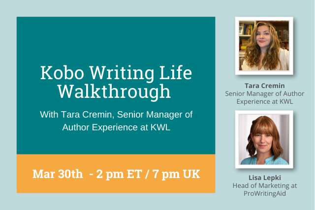 cover reading: Kobo Writing Life Walkthrough With Senior Manager of Author Experience, Tara Cremin