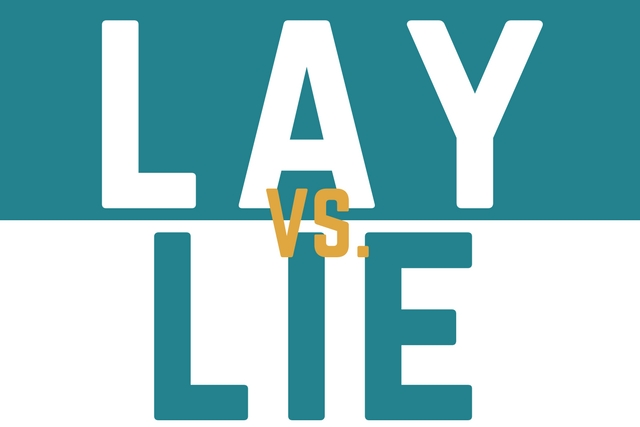 Do I Use Lay or Lie? Let's Get it Straight