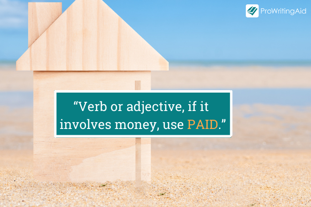 If discussing money use _paid_