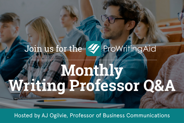 ProWritingAid Presents: Monthly Writing Professor Q&A with A.J. Ogilvie