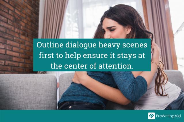Outline dialogue heavy scenes