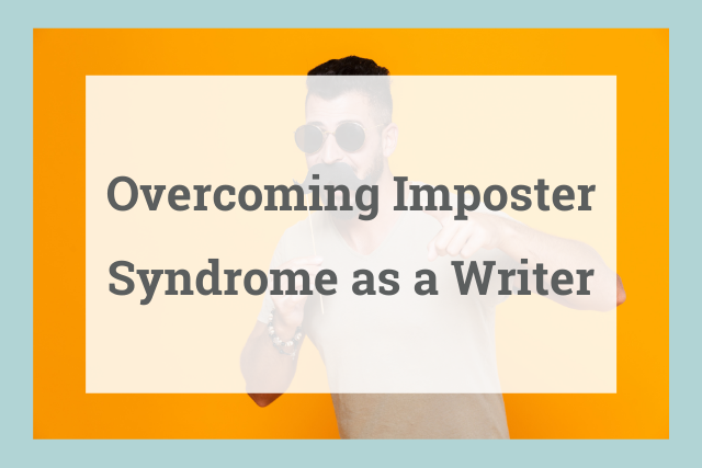 How to Overcome Imposter Syndrome as a Writer