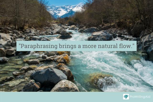 Paraphrasing brings a natural flow