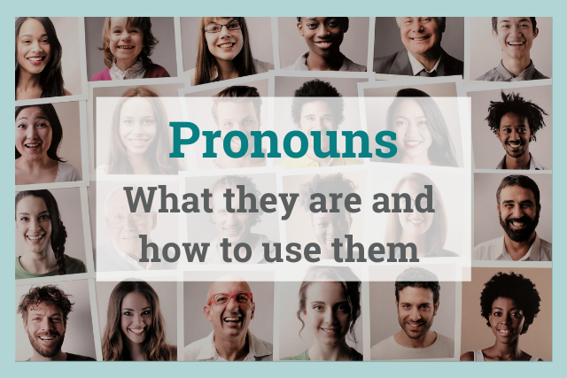 Pronouns, what they are and how to use them