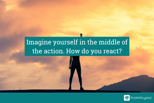 Put yourself in the middle of the action