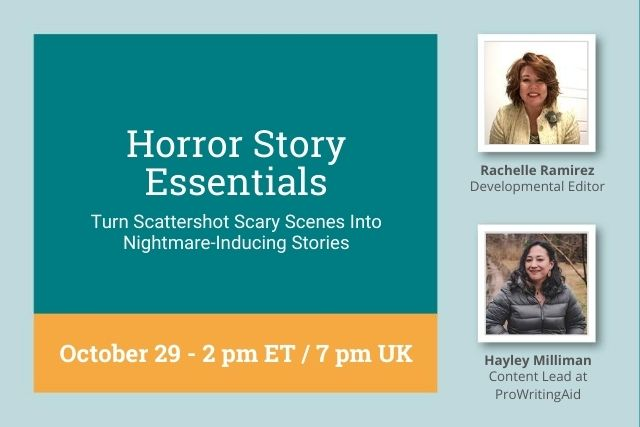 Webinar Replay: Horror Story Essentials: Turn Scattershot Scary Scenes Into Nightmare-Inducing Stories