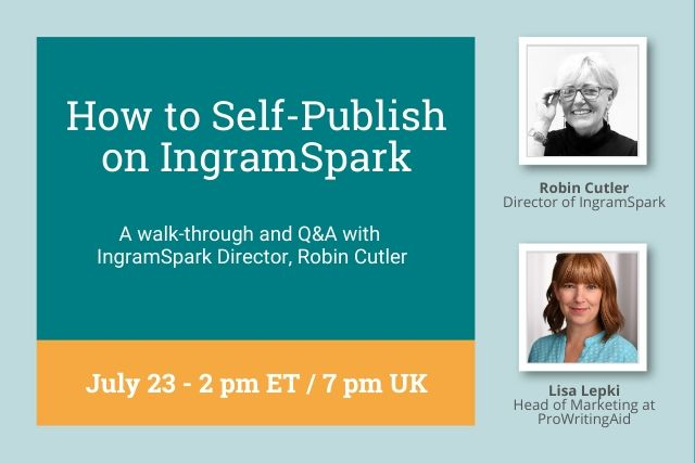 Webinar: How to Self-Publish on IngramSpark: A walk-through with IngramSpark Director, Robin Cutler