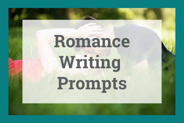 Use These 81 Romance-Writing Prompts to Start Your Next Romance Novel