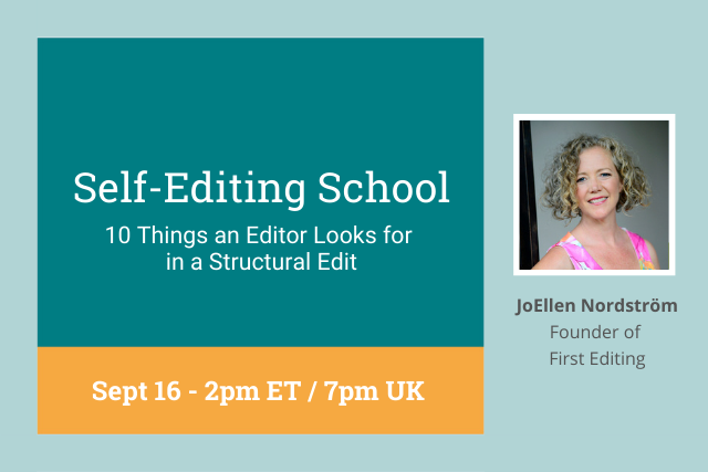 Self-Editing School: 10 Things an Editor Looks for in a Structural Edit 7pm UK / 2 pm ET