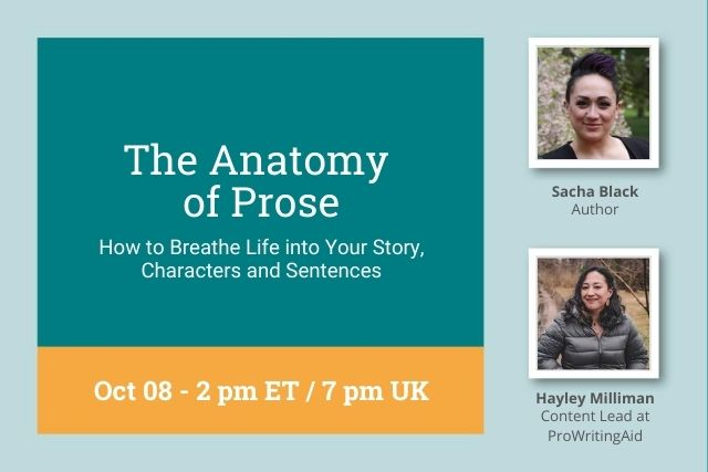 Webinar Replay: The Anatomy of Prose: How to Breathe Life into Your Story with Sacha Black