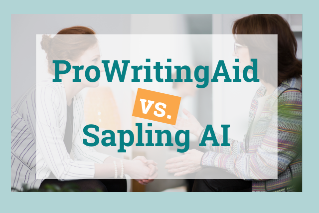 Sapling or ProWritingAid: Which is the Best Writing Assistant?