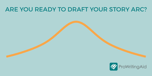 Are You Ready to Draft Your Story Arc?