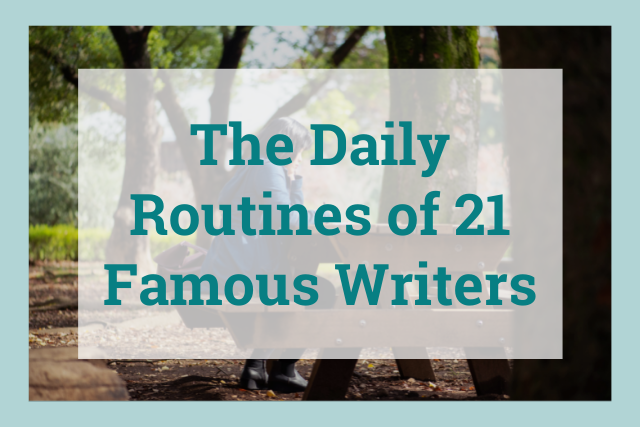 Daily Writing Routines: 9 Inspirational Techniques from 21 Famous Authors