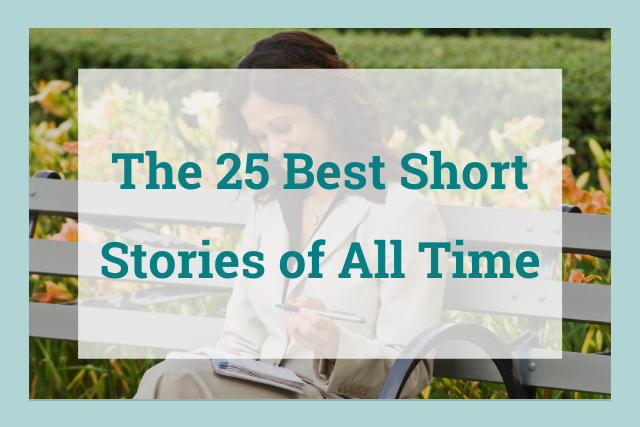 The 25 Best Short Stories of All Time