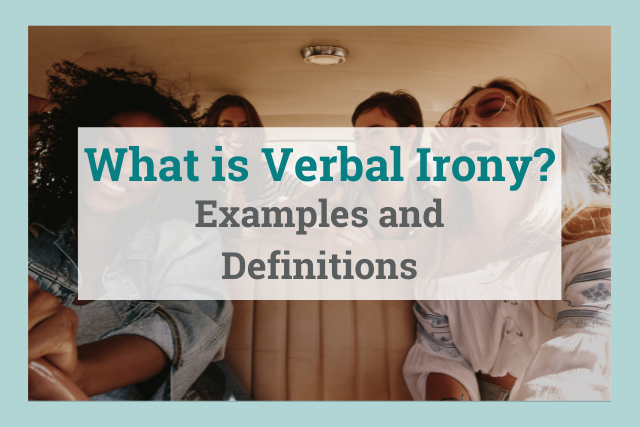 Verbal Irony: What Is It and How Can It Help Your Writing?