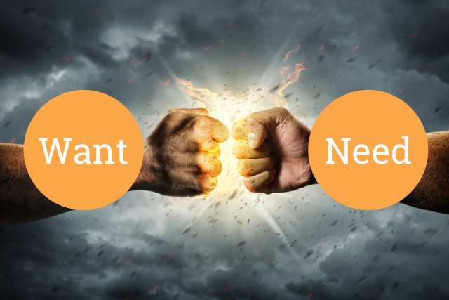 The conflict between wants and needs