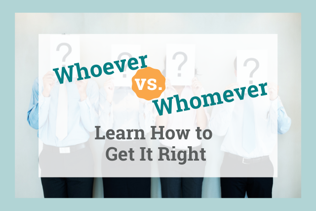 Whoever vs. Whomever: How to Use Them Correctly (+ Tricks for Remembering!)