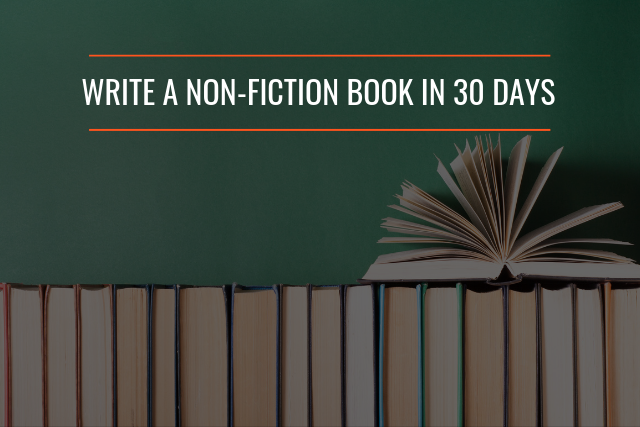 How to Write a Non-Fiction Book in 30 Days