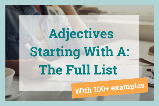 100+ Adjectives Starting With A