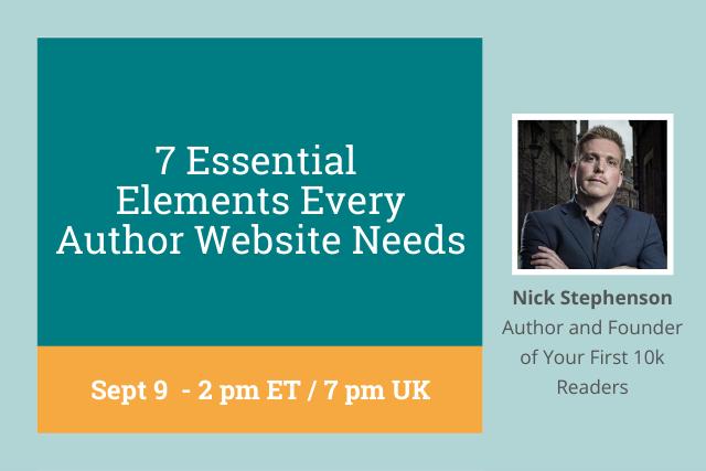 Nick Stephenson hosts 7 Essential Elements Every Author Website Needs, Sept 9 2PM ET/7PM UK