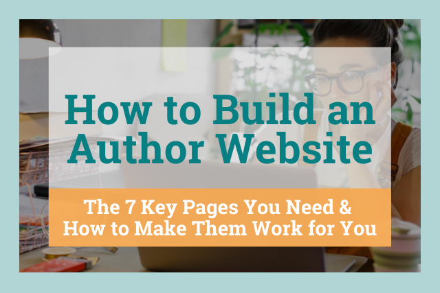 The 7 Key Pages Your Author Website Needs to Succeed