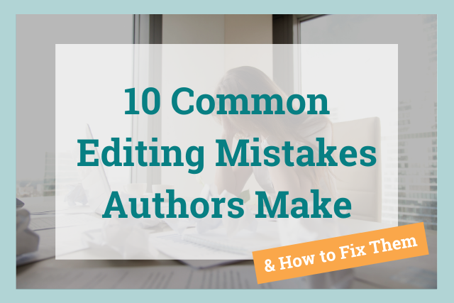 top 10 editing mistakes