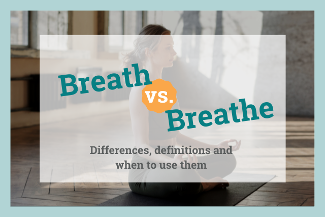 breath vs breath: differences, definitions and when to use them