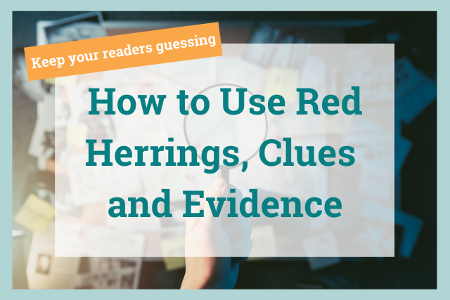 Whodunnit? Keep Your Reader Guessing with Red Herrings, Clues, and Evidence