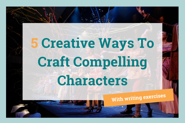 5 Fun Writing Exercises to Help You Craft Amazing Characters