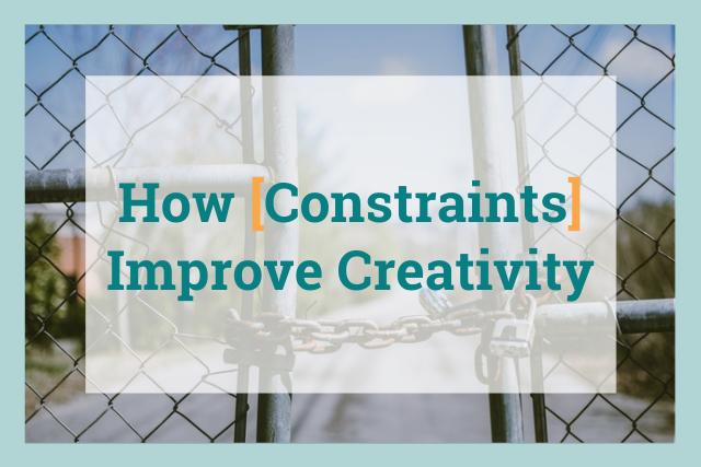 how constraints improve creativity