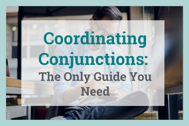 coordinating conjunctions: the only guide you need
