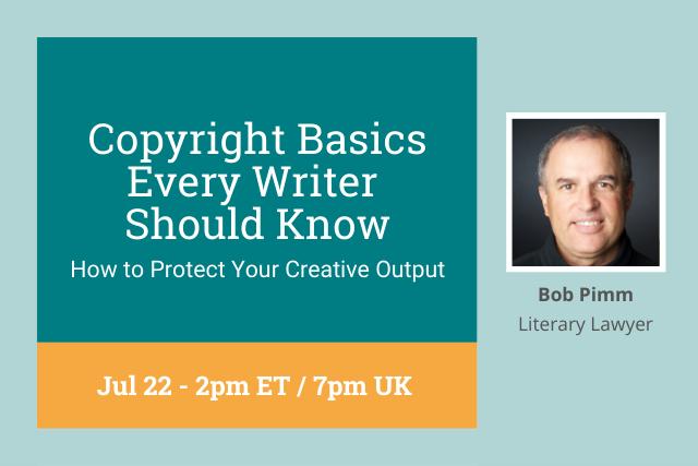 copyright basics every writer should know, 2pm ET/7pm UK