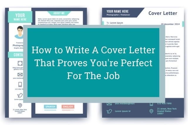 How to Write a Cover Letter That Proves You're Perfect for The Job